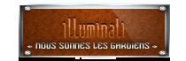 « Nous sommes les gardiens de l'humanité »  Ψ ILLUMINATIS