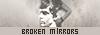 Broken Mirrors {OUVERTURE: 15/09/13} 174156part2