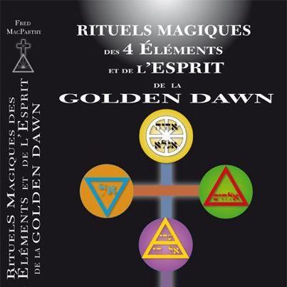 Rituels Magiques des 4 éléments et de l'Esprit, de la Golden Dawn (Fred Mac Parthy) 1895624197844115112355787201538842494n
