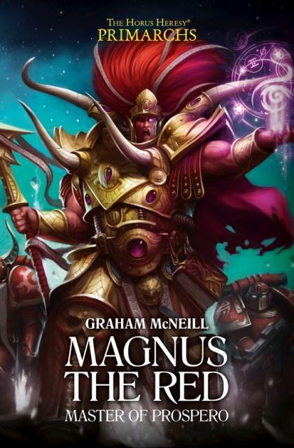 Review VO de Horus Heresy Primarchs Series - III - Magnus the Red de Graham McNeill 201599Magnus