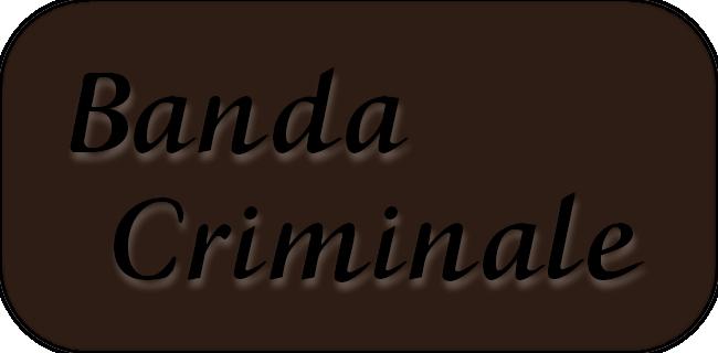 Banda Criminale