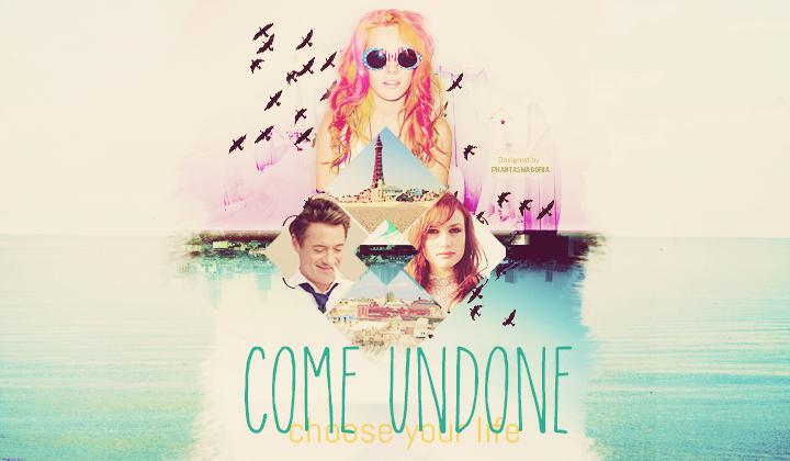 come undone.