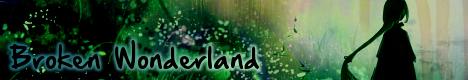 Broken Wonderland 441459468x80log