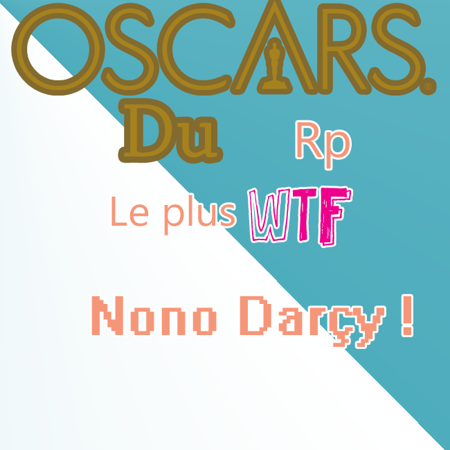 Oscars 2015-2 {Organisé par Nono & Choupi} 465177Nonodarueluelerplepluswtf