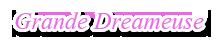 Grande Dreameuse