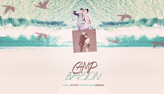 CAMP EVASION.