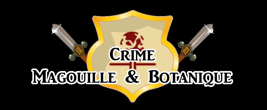 Crime, Magouille & Botanique