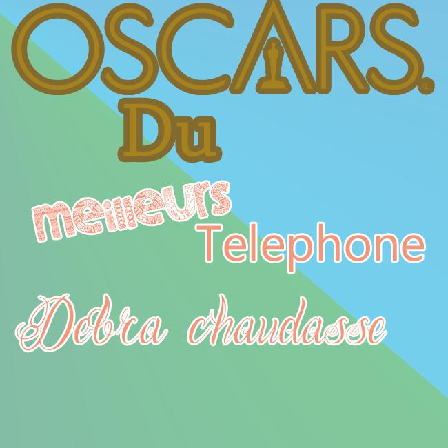 Oscars 2015-2 {Organisé par Nono & Choupi} 552173Oscarsdumeilleurstelephonedebralachaudasse