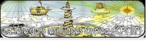 La Téte Dans Les Nuage Skypiea (RP)