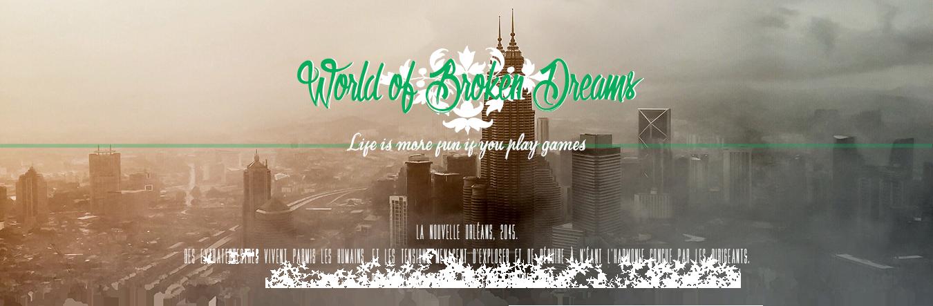 World of Broken Dreams