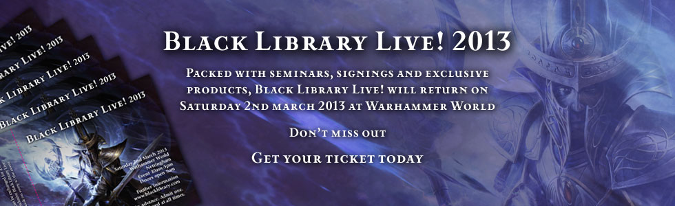 [Black Library Live 2012] - Centralisation des news - Page 2 573576bll2013tickets