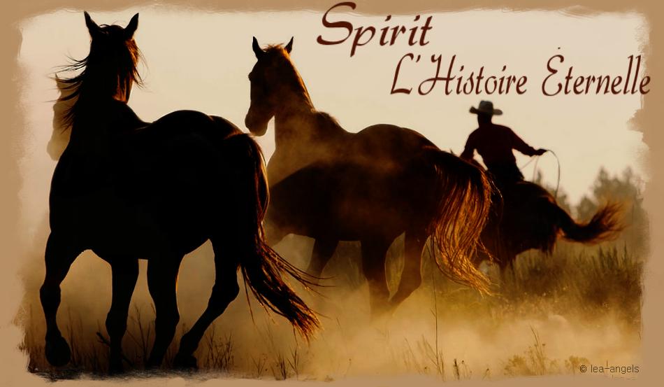 Spirit ~ l'Histoire Eternelle
