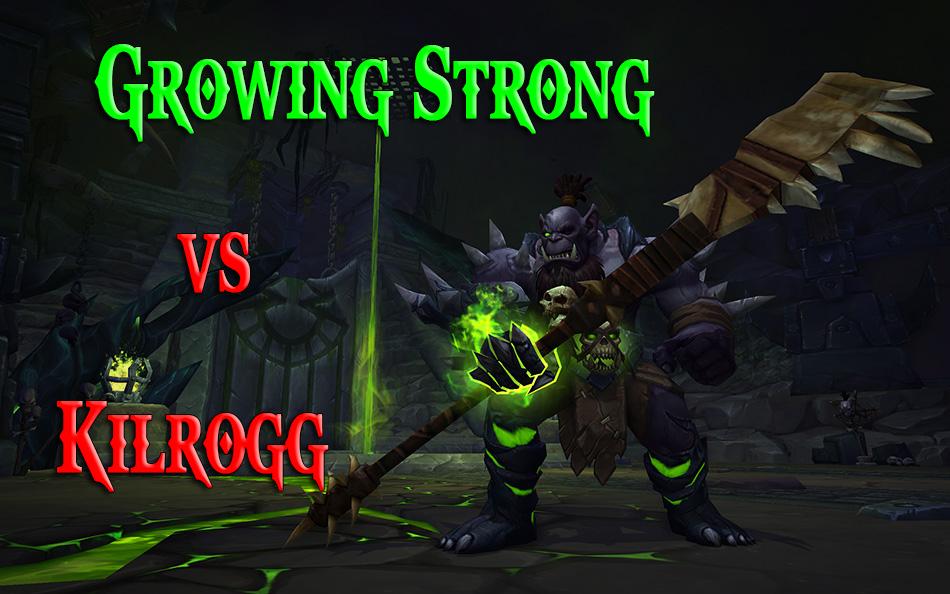 [6.2] Kilrogg VS Growing Strong 617172KilroggilMort