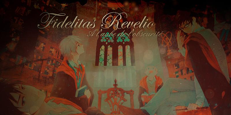 Fidelitas Revelio ~