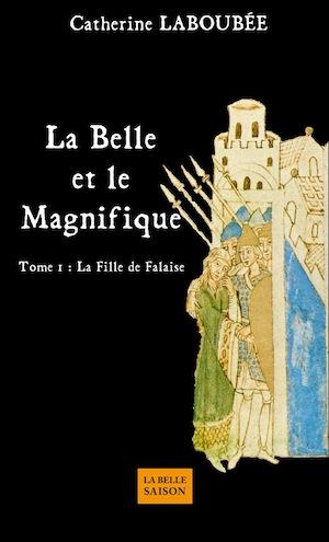 """""""La Belle et le Magnifique"""", de Catherine Laboubée 699519labelleetlemagnifiquecatherineLaboubee"""