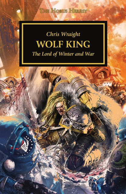 Review VO de Horus Heresy: Wolf King de Chris Wraight 727495HHWolfKingjacketLE