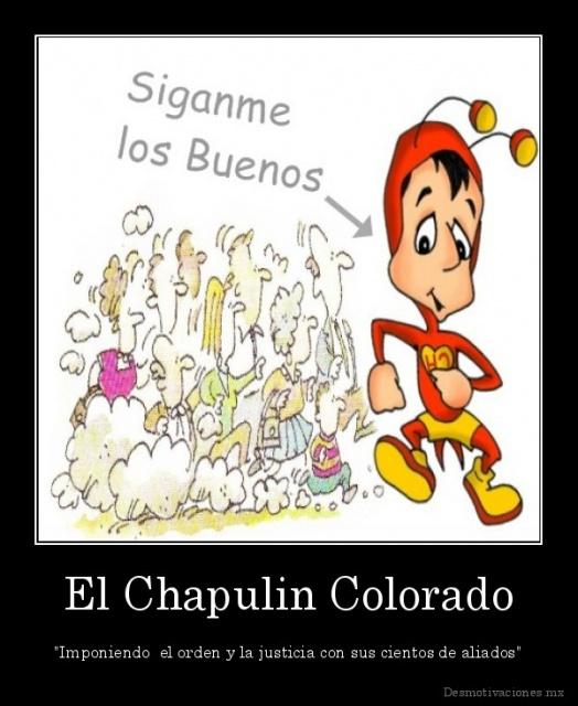 Imágenes del Chapulín Colorado - Página 2 729191desmotivacionesmxElChapulinColoradoImponiendoelordenylajusticiaconsuscientosdealiados132820903561
