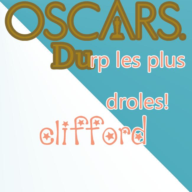Oscars 2015-2 {Organisé par Nono & Choupi} 730823Oscarsdesrpdrolesclifford