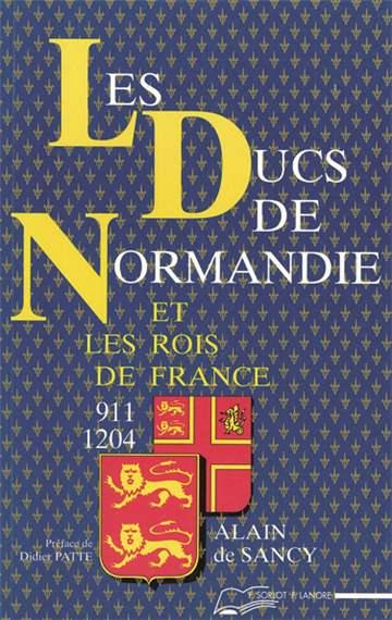 LES DUCS DE NORMANDIE ET LES ROIS DE FRANCE 911-1204 75890761