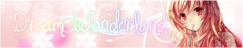 ♥ Dream-Wonderland 781035Bannire500x100