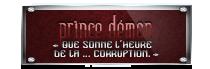 « Que sonne l'heure de la corruption... Ta gueule. »Ψ PRINCES DEMONS