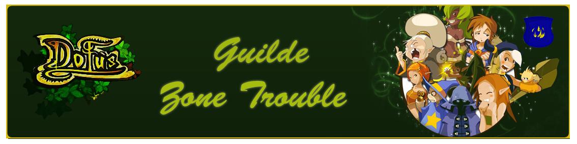 Guilde Zone-Trouble Dofus