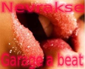 [mix breakbeat]Nevrakse - Garage a beat Mini_563914garageabeat