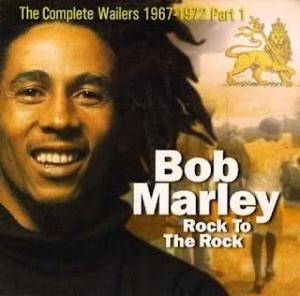 The Complete Wailers 1967 /1972 Vol 1 - Rock To The Rock