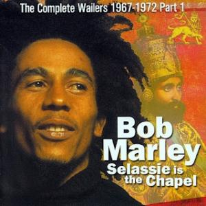 The Complete Wailers 1967 /1972 Vol 2 - Selassie Is The Chapel