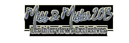 Miss & Mister 2013 : Les Interviews Exclusives 127966mm2013ie