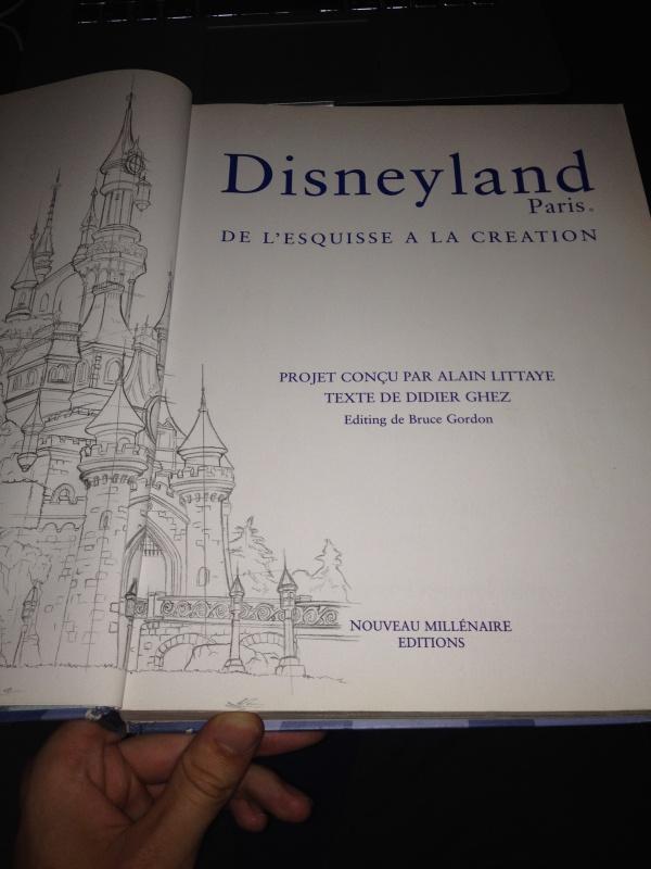 [Livre] Disneyland Paris: de l'Esquisse à la Création (VERSION ANGLAISE UNIQUEMENT) 139742IMG4986