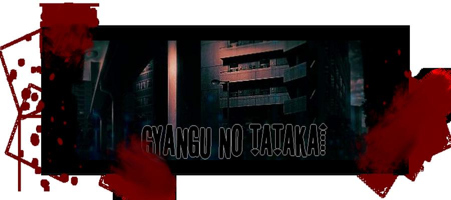 Gyangu no tatakai