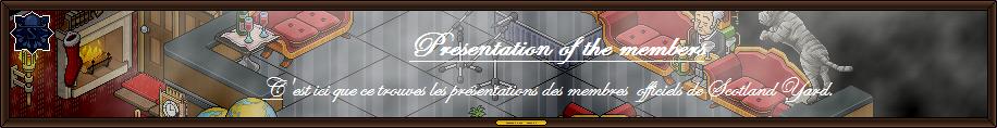 <center>Presentation of the members</center>