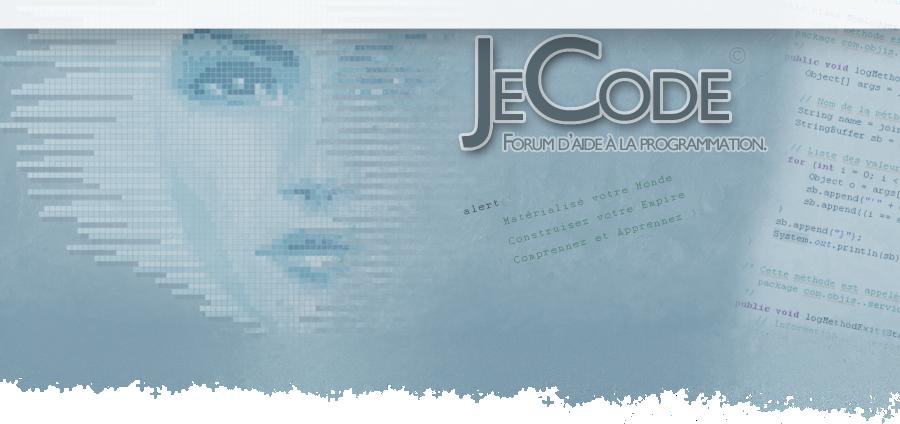JeCode - Forum d'Aide à la Programmation Web