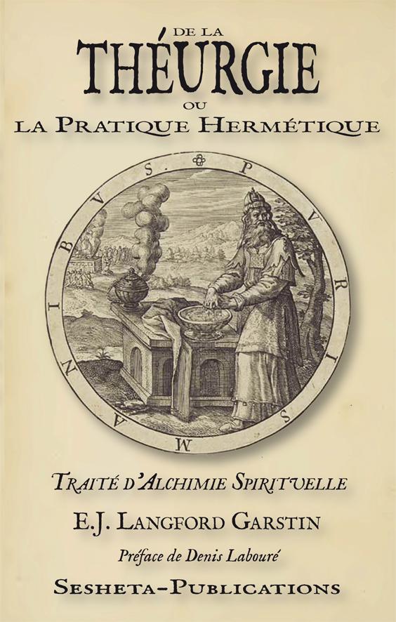 De la  THÉURGIE ou la Pratique Hermétique, Traité d'Alchimie Spirituelle, D'Edward John Langford Garstin 278743Theurgie