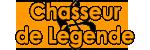 Chasseur de Légende