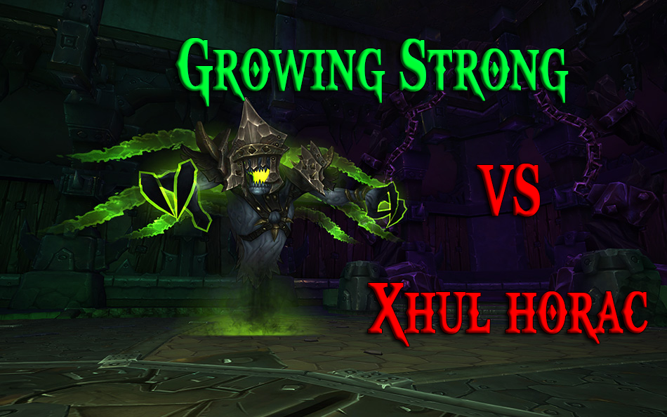 Xul'horac VS Growing Strong 307295Xhulhorac