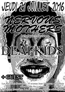 [Toulouse - 21-07-2016] NERVOUS MOTHERS + DEAFKIDS + guest 325005affiche21071620ko