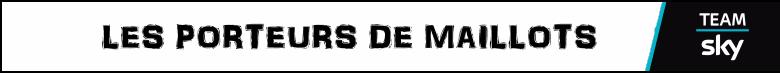 Kwiatkowski, un nouvel avenir chez Sky ?(Critérium du Dauphiné E3 P.2) - Page 2 332597BannirePorteursdeMaillots