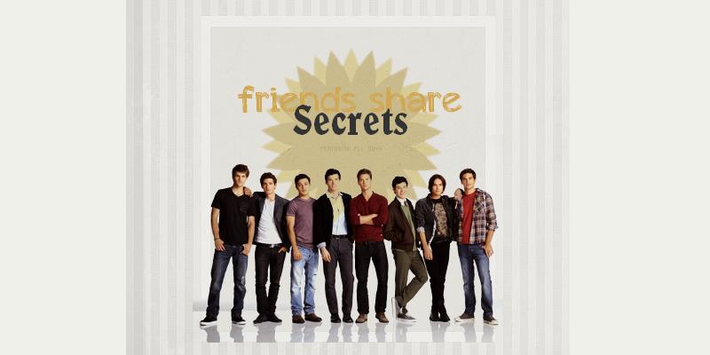 (-) FRIENDS SHARE SECRETS