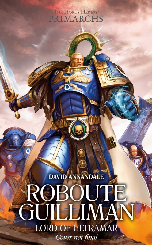 [Horus Heresy] Primarchs Series - I - Roboute Guilliman de David Annandale 35221481X67MboJPL