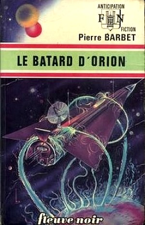 [FNA] Le Batard d'Orion de Pierre Barbet 363495batarddorion