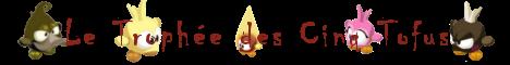 Le Trophée des Cinq Tofus 372811Trophedescinqtofus