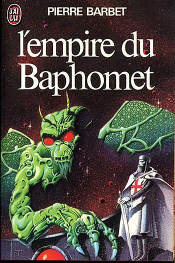 [FNA] L'Empire du Baphomet et Croisade Stellaire de Pierre Barbet 410468LEmpireduBaphomet