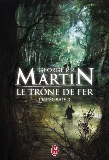 Le trône de fer de George RR Martin - Page 2 461553TronedeferIntgraleT3A