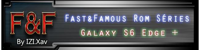 [Rom] >>>Fast&Famous Series Nougat 7.0 <<< [ PART.2.0 CQB4 ][ G928F/C ] 462006signatureIZIXav044d2a217