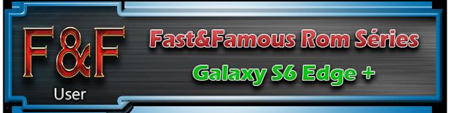 [Rom] >>>Fast&Famous Series Nougat 7.0 <<< [ PART.2.0 CQB4 ][ G928F/C ] 476365signature01user014d29668