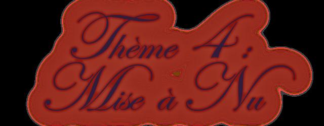 Thème 4 Mise à nu - Page 2 490316Titre4
