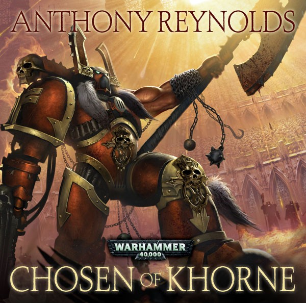 Chosen of Khorne by Anthony Reynolds 514381chosenofkhorne