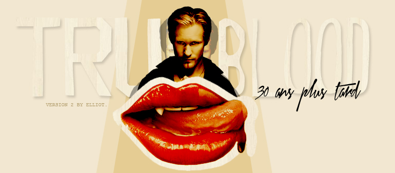 BLOOD AND FANGS + 30 ans après True Blood